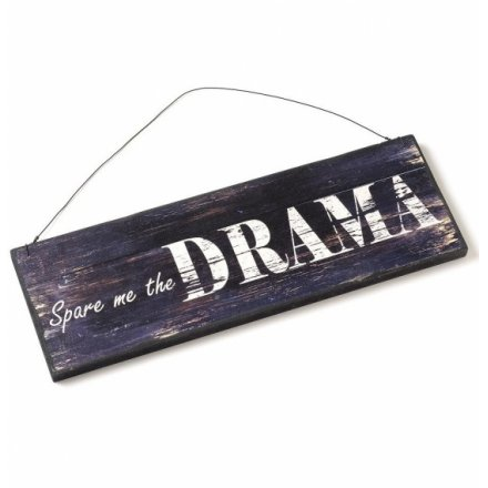 Spare Me The Drama Wooden Sign