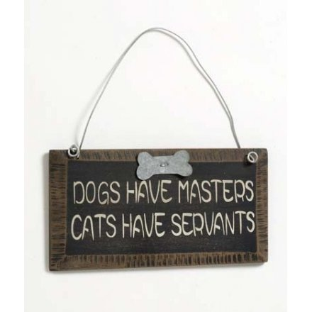 Dogs Have Masters Sign Small