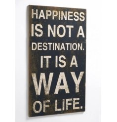 Happiness is not a destination it is a way of life. Shabby chic plaque