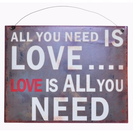 All You Need Is Love...Hanging Sign