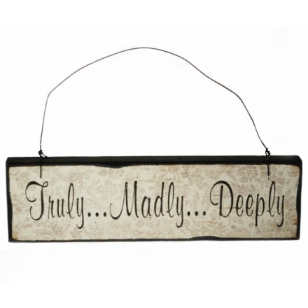 Truly Madly Deeply Small Sign
