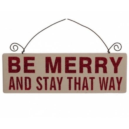 Be Merry and Stay That Way Sign