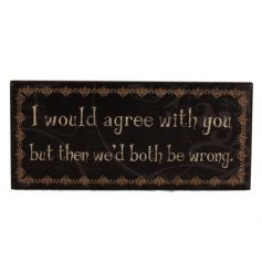 A vintage inspired wooden wall plaque complete with a comical scripted text decal