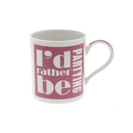 Id Rather Be Partying Fine China Mug