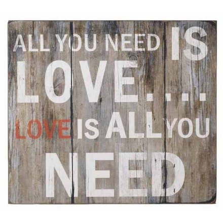 All You Need Is Love Large Wooden Sign 69cm