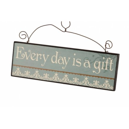 Every Day Is A Gift Sign