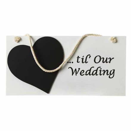...Till Our Wedding Hanging Sign
