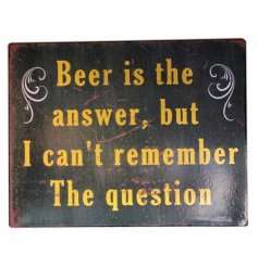 Shabby iron sign 'Beer is the answer...'