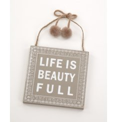 Wooden hanging sign. 'Life is beauty full'