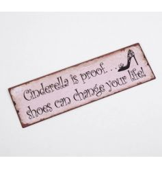 Cinderella is proof shoes can change your life wall hanging sign