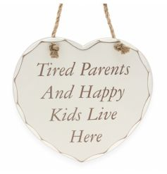 Chic heart shaped sign reading 'Tired Parents and Happy Kids Live Here'. Hung with jute rope.