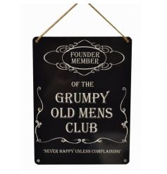 'Founding Member Of The Grumpy Old Mens Club - Never Happy Unless Complaining' scripted metal sign