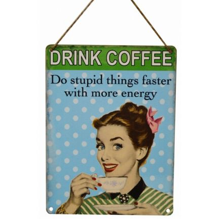 Drink Coffee Vintage Metal Sign