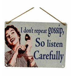 Humorous vintage sign with illustration and text reading 'I don't repeat gossip so listen carefully!'