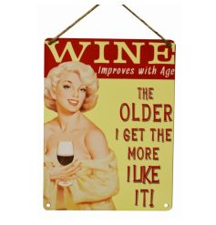 Wine improves with age. The older I get the more I like it! Humorous vintage metal sign.