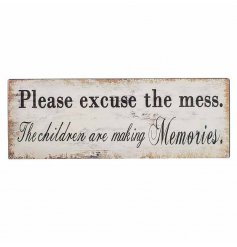 Shabby chic iron wall plaque with wire to hang, reading 'Please excuse the mess, the children are making memories'.