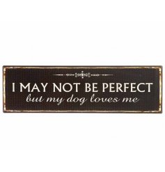 Black and cream metal sign with decorative mosaic pattern and lovely dog message.