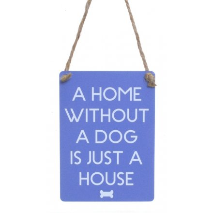 Home Without A Dog Mini Metal Sign