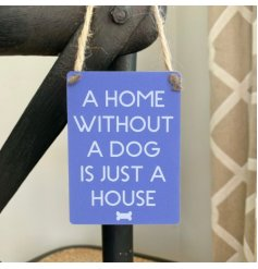 A sweetly scripted mini metal sign with a grey base tone and text about dogs and homes