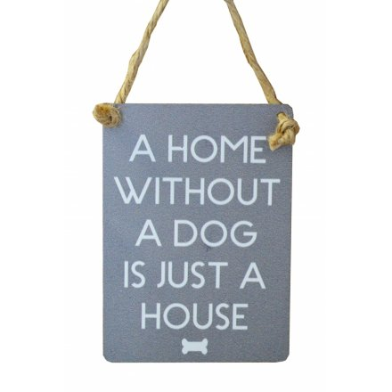 Home Without A Dog Mini Grey Metal Sign