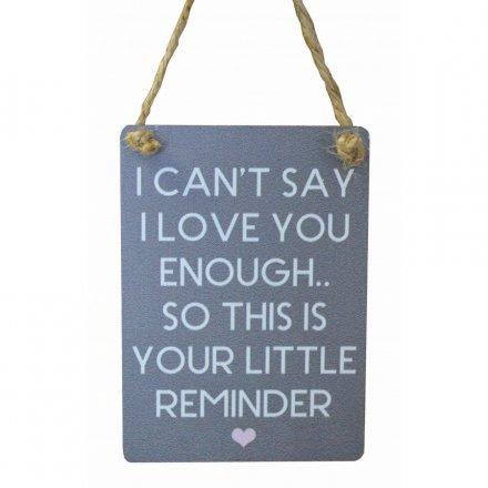 Love Little Reminder Mini Grey Metal Sign