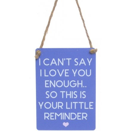 Love Little Reminder Mini Metal Sign