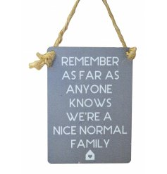 Grey metal sign with popular family phrase and cute house illustration, finished with curved edges and jute string to ha