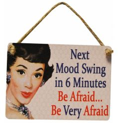 A comical mini metal sign with a retro vintage decal and humorous scripted text