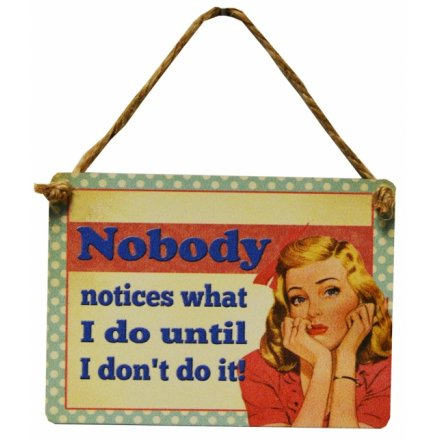 Nobody Notices Mini Metal Dangler Sign