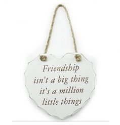 Individually gift boxed plaque reading 'Friendship isn't a big thing it's a million little things'.