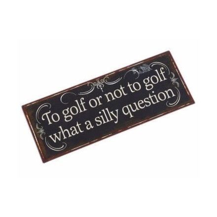 Golf Silly Question Sign