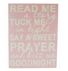 Read me a story, tuck me in tight, say a sweet prayer and kiss me good night