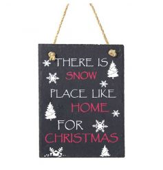A stylish slate 'there is snow place like home' sign with rustic rope to hang.