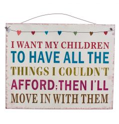 Hanging metal sign with humorous quote and colourful finish