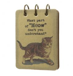 What part of meow don't you understand? A chic pocket sized notebook with a stylish design.