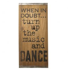 Rustic wooden plaque with popular Dance quote