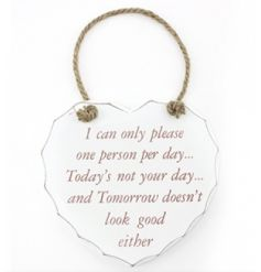 A humorous heart shaped plaque with chunky rope to hang. Other designs are also available.