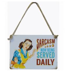A vintage style mini metal sign with a humorous sarcasm quote.