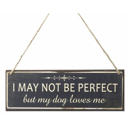 I May Not Be Perfect Wooden Sign