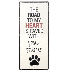 Paved with Paw Prints Sign