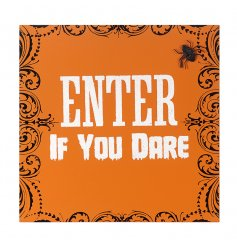 A spooktacular orange plaque with an eerie 'Enter If You Dare' quote and glittery spider decal