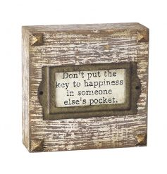 Don't put the key to happiness in someone else's pocket.