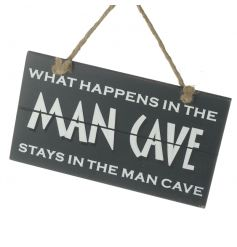 What happens in the man cave stays in the man cave. A humorous wooden sign, making a great gift item!