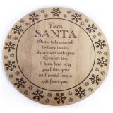 A stylish wooden treat plate with poem and snowflake design. The perfect way to present those tasty treats to Santa.