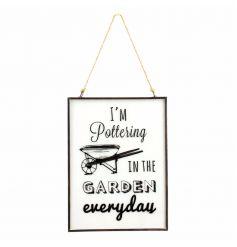"""Im pottering in the garden everyday"" Hanging Plaque"