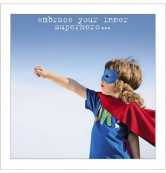 Embrace Your Superhero Greeting Card