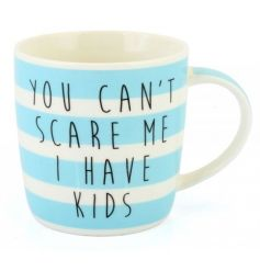 You Can't Scare Me China Mug