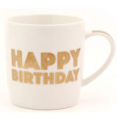 Gold Happy Birthday Mug   Quirky white ceramic mug with gold ' Happy Birthday' quote