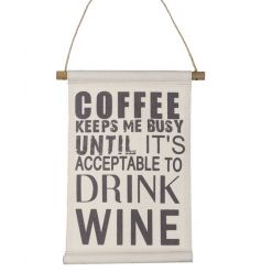 A humorous coffee and wine fabric hanging slogan sign. A great gift item for wine lovers!