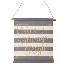 A stylish Mrs Always Right hanging sign. Ideal for display at weddings and a great gift item to treasure at home.